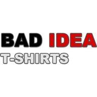 Bad Idea T-Shirts coupons