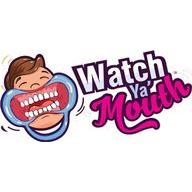 Watch Ya Mouth coupons