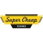 Super Cheap Signs coupons